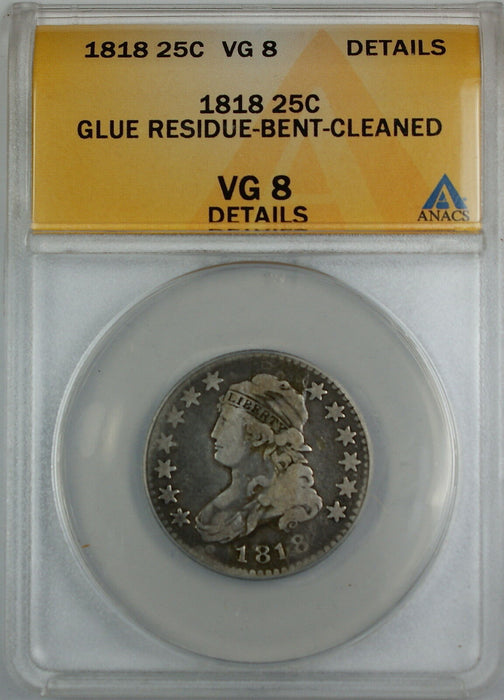 1818 Capped Bust Silver Quarter Dollar ANACS VG-8 Details, Glue - Bent - Cleaned