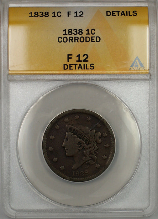 1838 Coronet Head Large Cent 1c Coin ANACS F-12 Details Corroded PRX