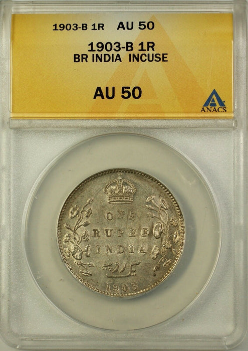 1903-B British India 1R 1 Rupee Incuse ANACS AU-50 Bombay
