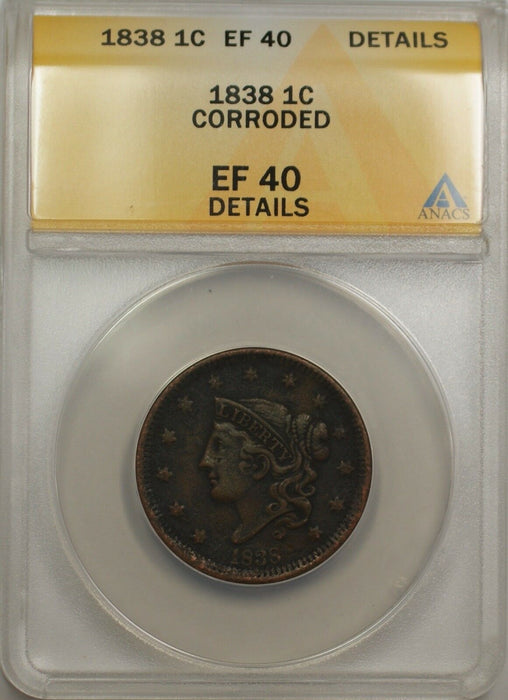 1838 Large Cent 1C Coin ANACS EF 40 Details Corroded