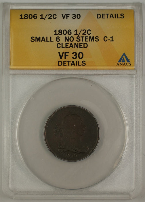 1806 Draped Bust Half Cent Coin ANACS Small 6 No Stems C-1 Cleaned VF-30 Details