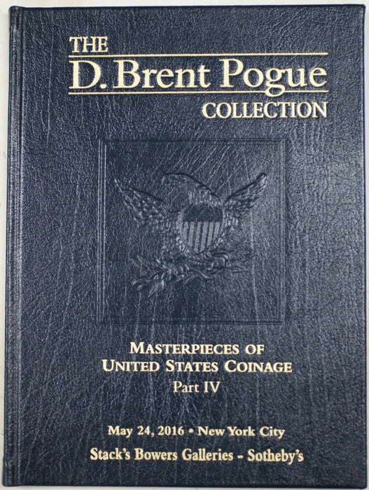 May 24 2016 Deluxe Stack's Bowers D. Brent Pogue Catalog Part 4 New York RSE A18