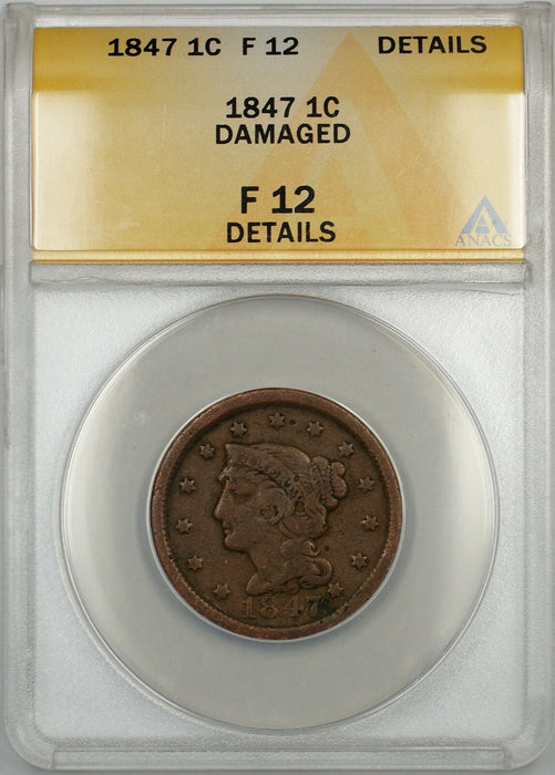 1847 Braided Hair Large Cent 1c Coin ANACS F-12 Details Damaged
