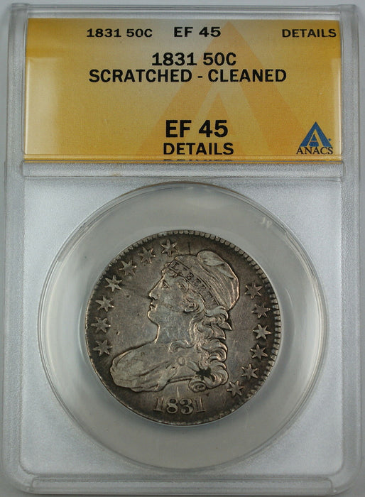 1831 Bust Silver Half Dollar 50c Coin ANACS EF-45 Details, Scratched - Cleaned