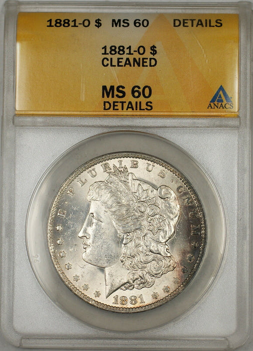 1881-O Morgan Silver Dollar $1 ANACS MS-60 Details Cleaned (Better Coin) (6B)