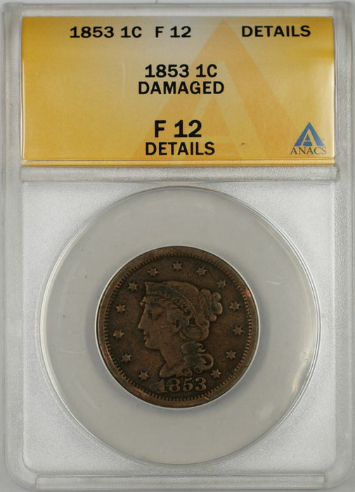 1853 Braided Hair Large Cent 1C Coin ANACS F 12 Details Damaged