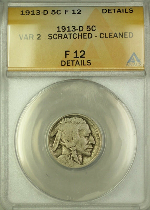 1913-D Variety 2 Buffalo Nickel 5c Coin ANACS F-12 Details Scratched Cleaned