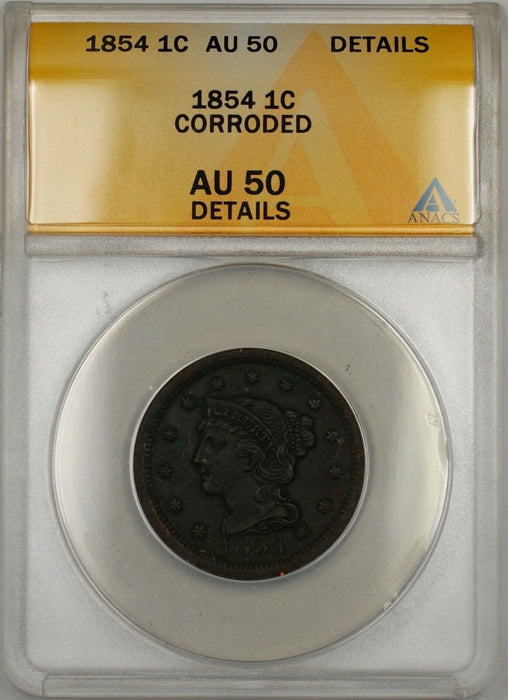 1854 Large Cent 1c Coin ANACS AU 50 Details Corroded