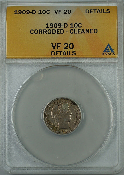 1909-D Barber Silver Dime 10c, ANACS VF-20 Details, Corroded - Cleaned