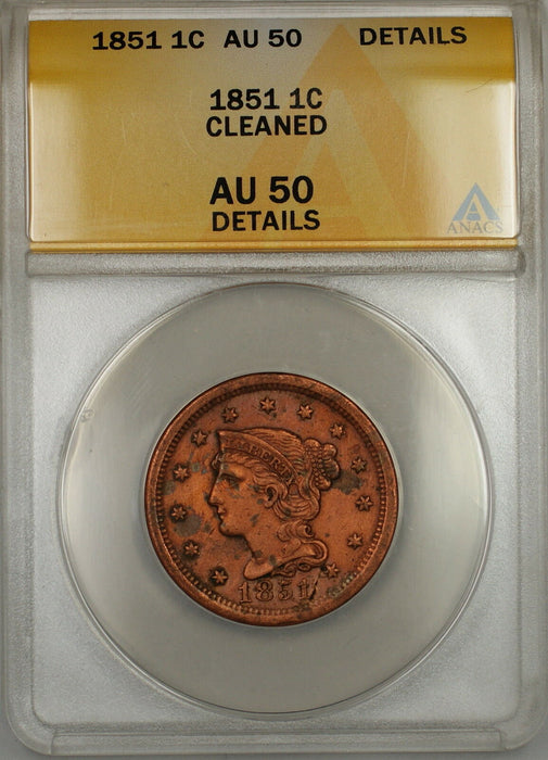 1851 Braided Hair Large Cent 1c Coin ANACS AU-50 Details Cleaned