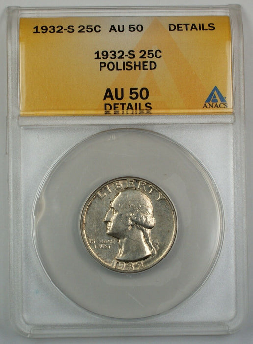 1932-S Silver Washington Quarter, ANACS AU-50, Details, Polished