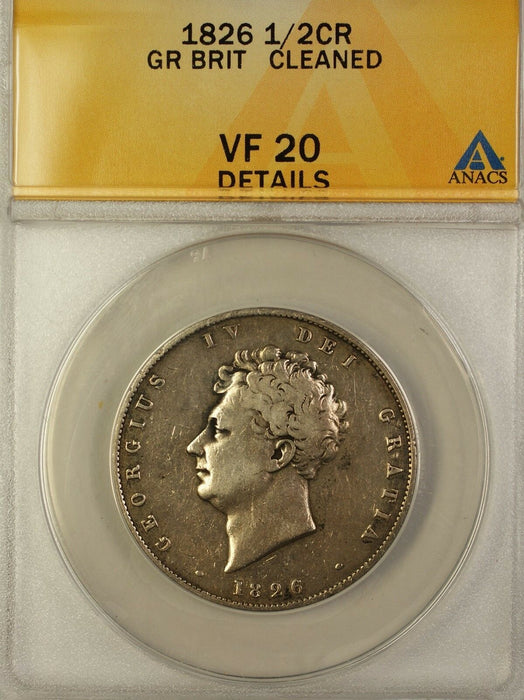 1826 Great Britain Half Crown Silver Coin ANACS VF-20 Details Cleaned