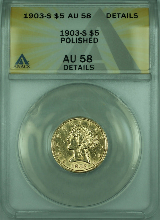 1903-S Liberty Half Eagle $5 Gold Coin ANACS AU-58 Details