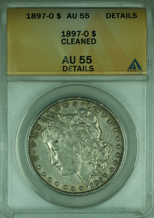 1897-O Morgan Silver Dollar $1 Coin ANACS AU-55 Details Cleaned