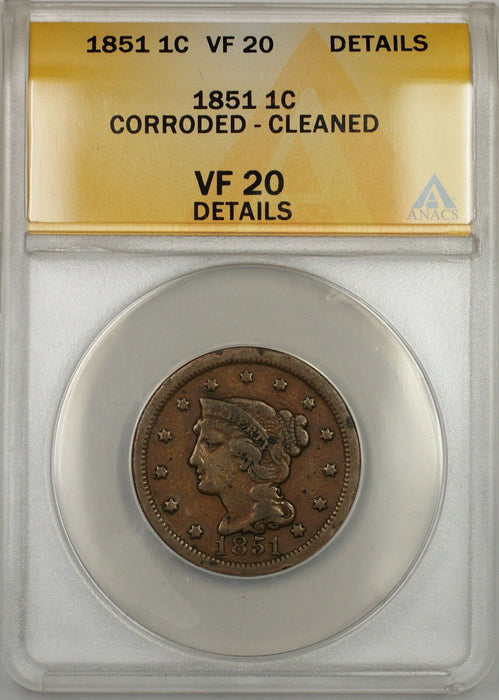 1851 Braided Hair Large Cent 1c Coin ANACS VF-20 Details Corroded-Cleaned