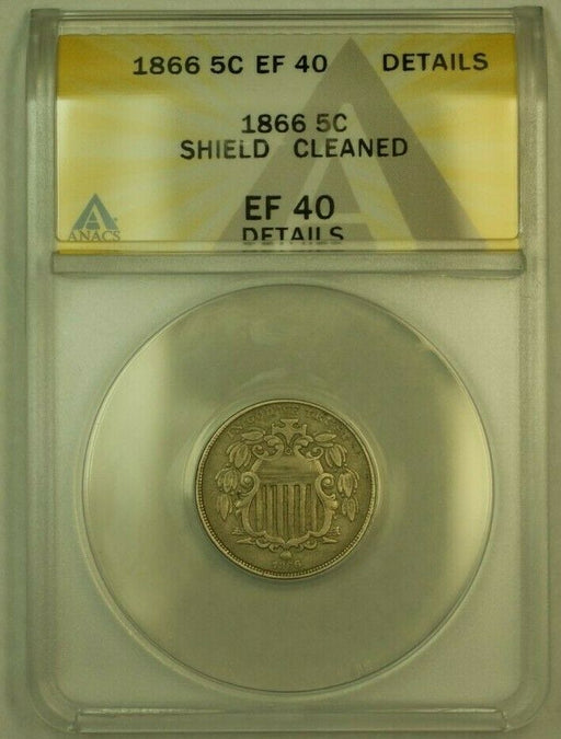 1866 Shield Nickel 5c ANACS EF-40 (XF) Details Cleaned