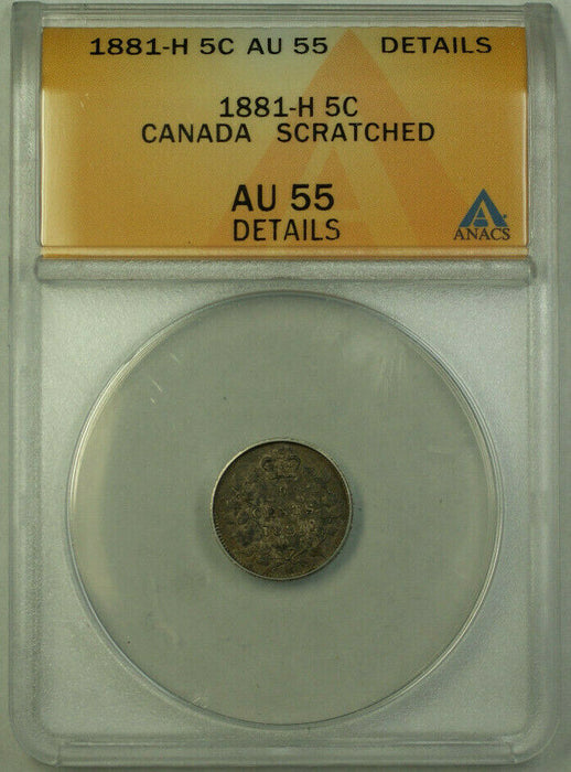 1881-H Canada 5 Cents Silver Coin ANACS AU-55 Details