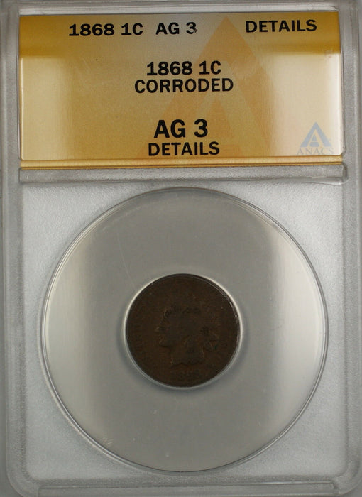 1868 Indian Head Penny Cent 1c Coin ANACS AG-3 Details Corroded PRX