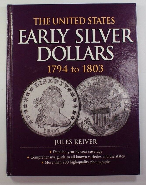 """The United States Early Silver Dollars 1794 to 1803"" By Jules Reiver RSE (A11)"