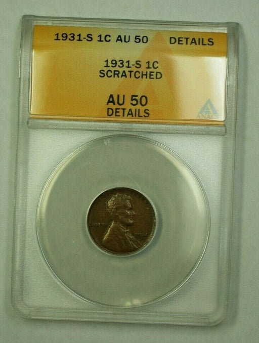 1931-S Lincoln Wheat Cent 1c ANACS AU-50 Details Scratched (I) (WW)