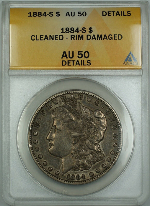 1884-S Morgan Silver Dollar Coin $1 ANACS AU-50 Details Cleaned Rim Damaged