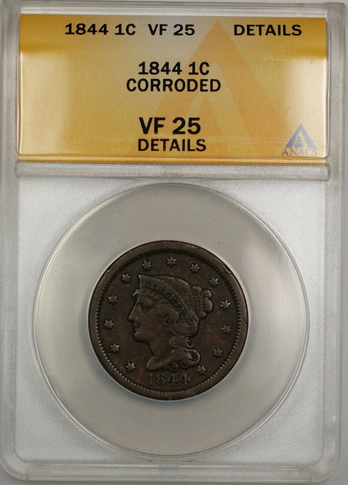1844 Braided Hair Large Cent 1c Coin ANACS VF-25 Details Corroded PRX