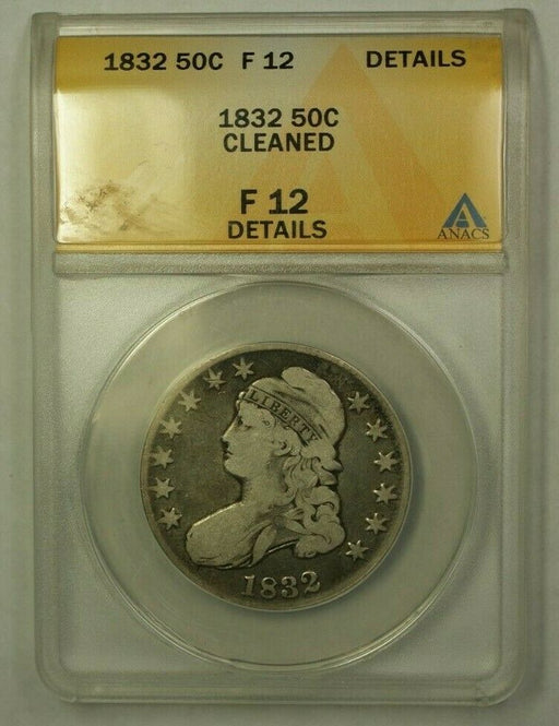 1832 Capped Bust Half Dollar 50c ANACS F-12 Details Cleaned (PRX)