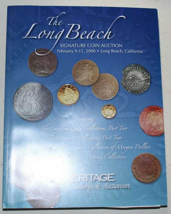 Heritage Signature Coin Auction Catalog Long Beach California February 2006 WW4X