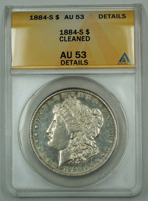 1884-S Morgan Silver Dollar Coin ANACS AU-53 Details Cleaned (Better Coin) DH