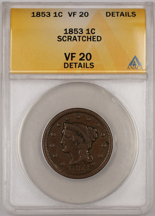 1853 Braided Hair Large Cent 1C Coin ANACS VF 20 Details Scratched B