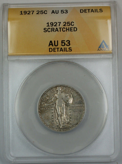 1927 Standing Liberty Silver Quarter, ANACS AU-53, Details, Scratched