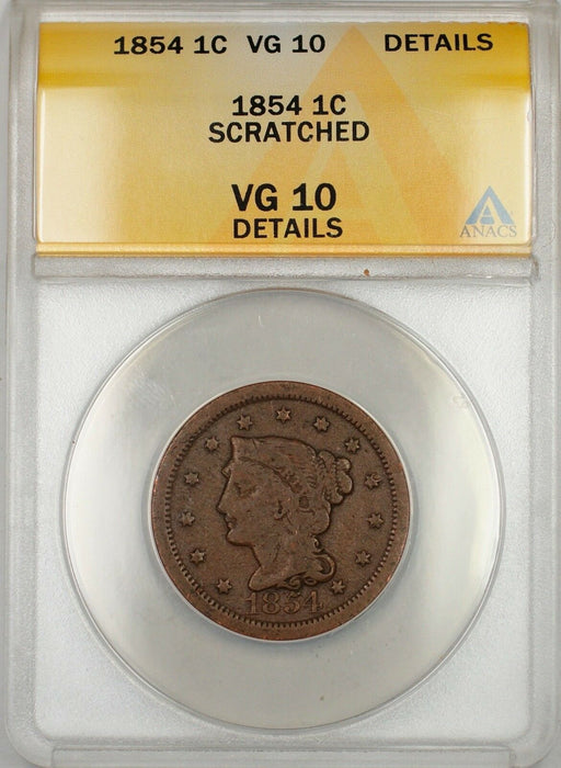1854 Large Cent 1c Coin ANACS VG 10 Details Scratched