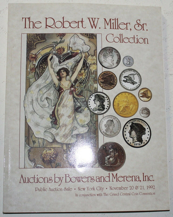 Robert W Miller Sr Collection 1992 NY Bowers & Merena Coin Auction Catalog WW4D
