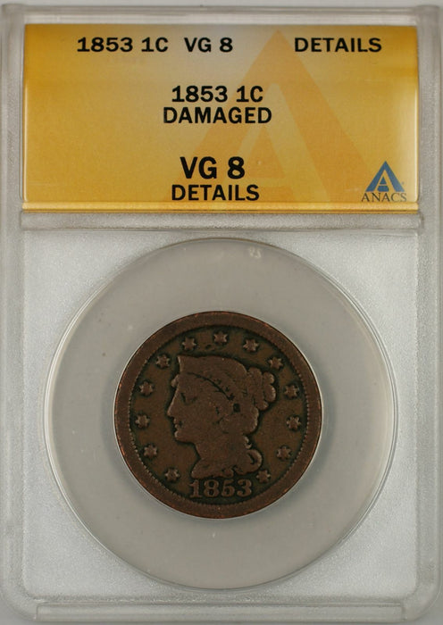 1853 Braided Hair Large Cent 1C Coin ANACS VG 8 Details B