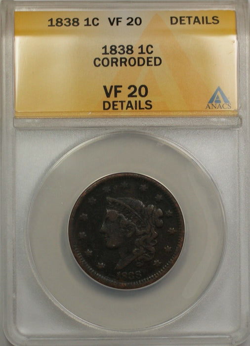 1838 Large Cent 1C Coin ANACS VF 20 Details Corroded (B)