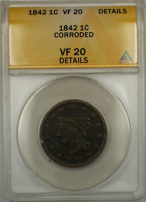 1842 Braided Hair Large Cent 1c Coin ANACS VF-20 Details Corroded