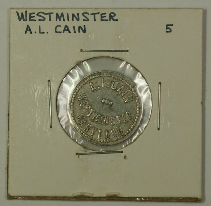 Early 20th Century 5c Trade Token A.L. Cain Carroll County Westminster MD S-C-5