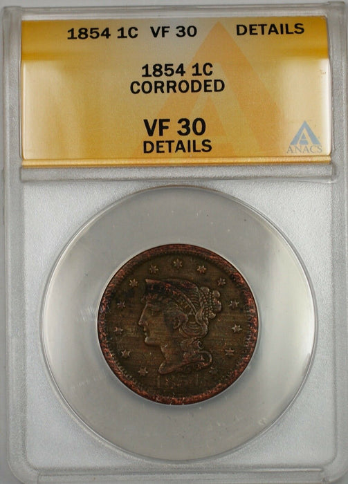 1854 Large Cent 1c Coin ANACS VF 30 Details Corroded (B)