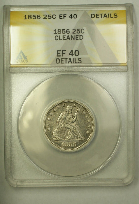 1856 Seated Liberty Quarter ANACS EF-40 Details Cleaned