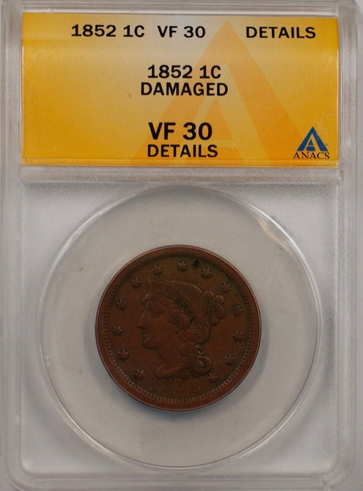 1852 Large Cent 1c Coin ANACS VF 30 Details Damaged