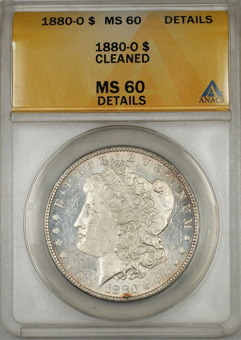 1880-O Morgan Silver Dollar $1 ANACS MS-60 Details Cleaned (Better Coin) (6A)