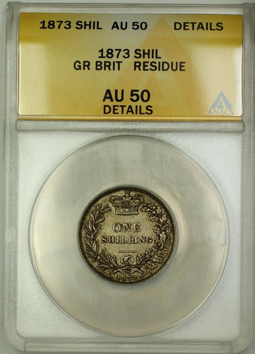 1873 Die 72 Great Britain Shilling Silver Coin ANACS AU-50 Details Residue