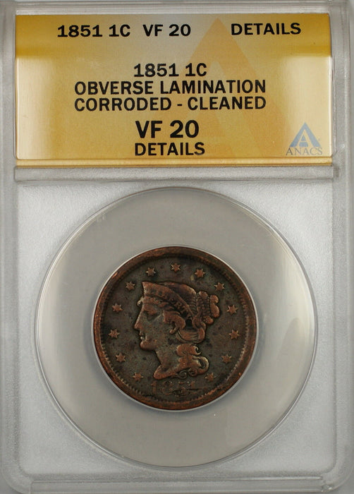1851 Braided Hair Large Cent Coin ANACS VF-20 Details Corroded-Cleaned OBV Lam.