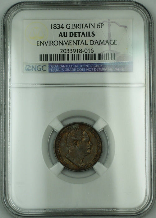 1834 Britain 6P Sixpence Coin William IV NGC AU Details Environmental Damage AKR