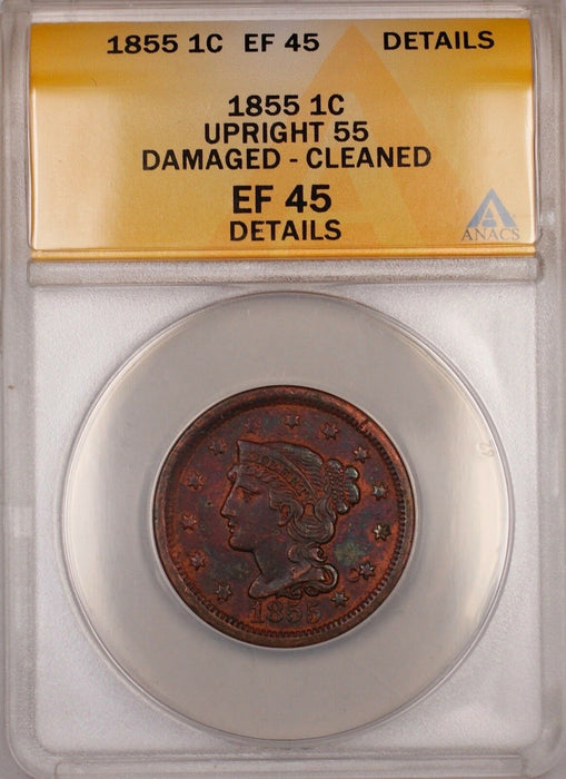 1855 Large Cent 1c Coin ANACS EF 45 Upright 55 Details Damaged-Cleaned