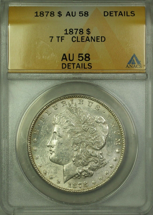 1878 7 Tail Feathers Morgan Silver Dollar $1 Coin ANACS AU-58 Details Cleaned