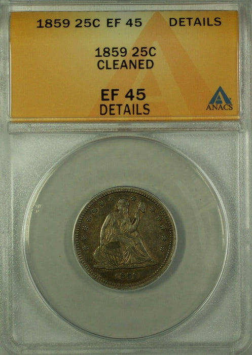 1859 Seated Liberty Silver Quarter 25c ANACS EF-45 Details Cleaned GKG