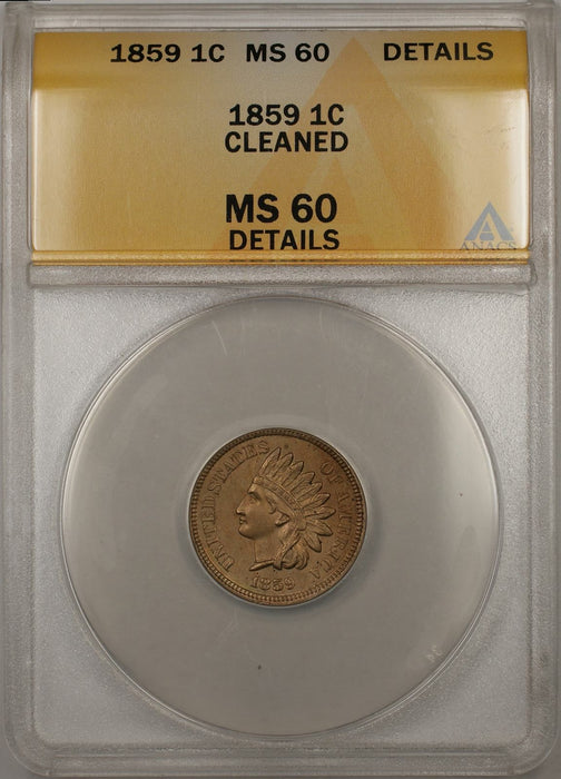 1859 Indian Head 1C Coin ANACS MS-60 Cleaned Details (Better Coin)