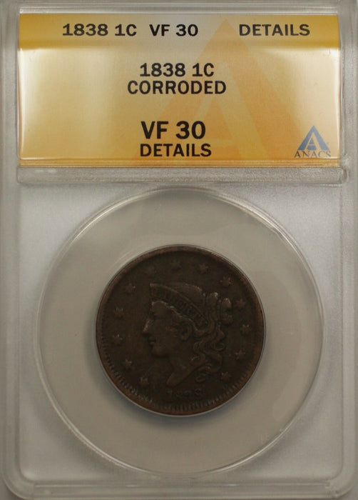 1838 Large Cent 1C Coin ANACS VF 30 Details Corroded (A)