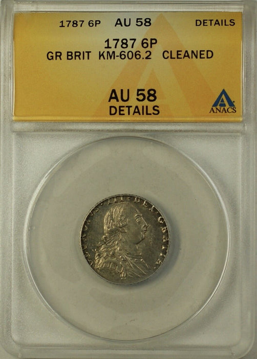 1787 Great Britain Six Pence 6p Silver Coin KM-606.2 ANACS AU-58 Details Cleaned
